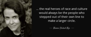 quote-the-real-heroes-of-race-and-culture-would-always-be-the-people-who-stepped-out-of-their-naomi-shihab-nye-117-64-12